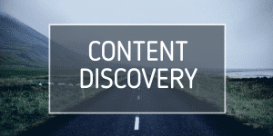 content discovery - content marketing ideas