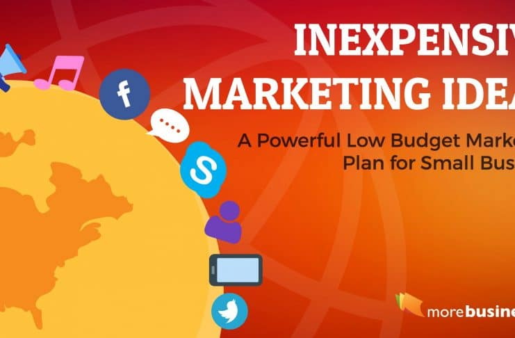 inexpensive marketing ideas for small business - low budget marketing plan